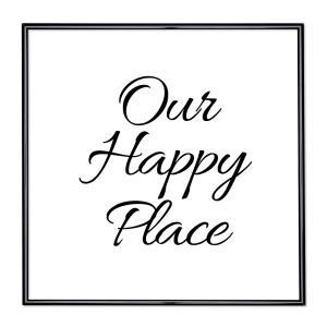 Cornice con motto - Our Happy Place