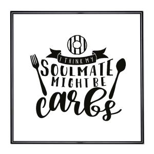 Cornice con motto - My Soulmate Might Be Carb