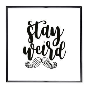 Cornice con motto - Stay Weird