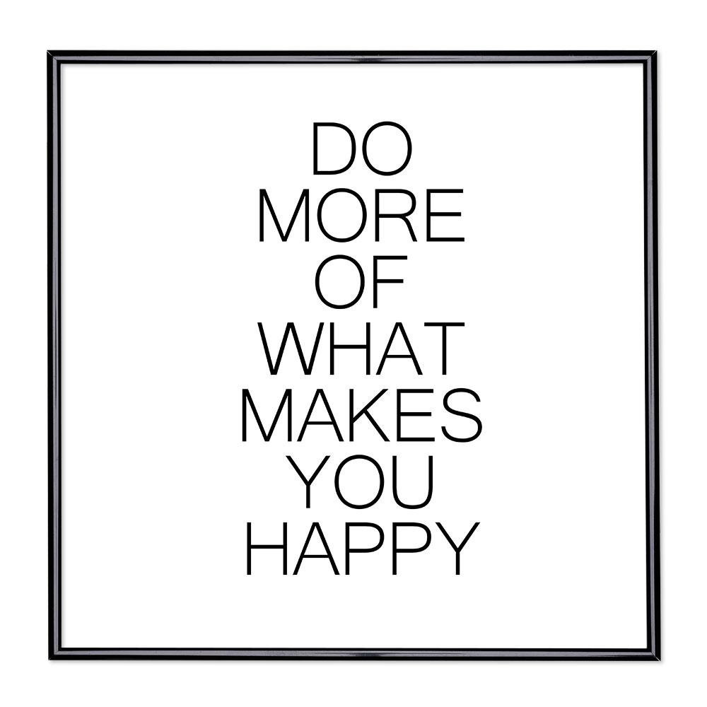 Scritta incorniciata Do More Of What Makes You Happy