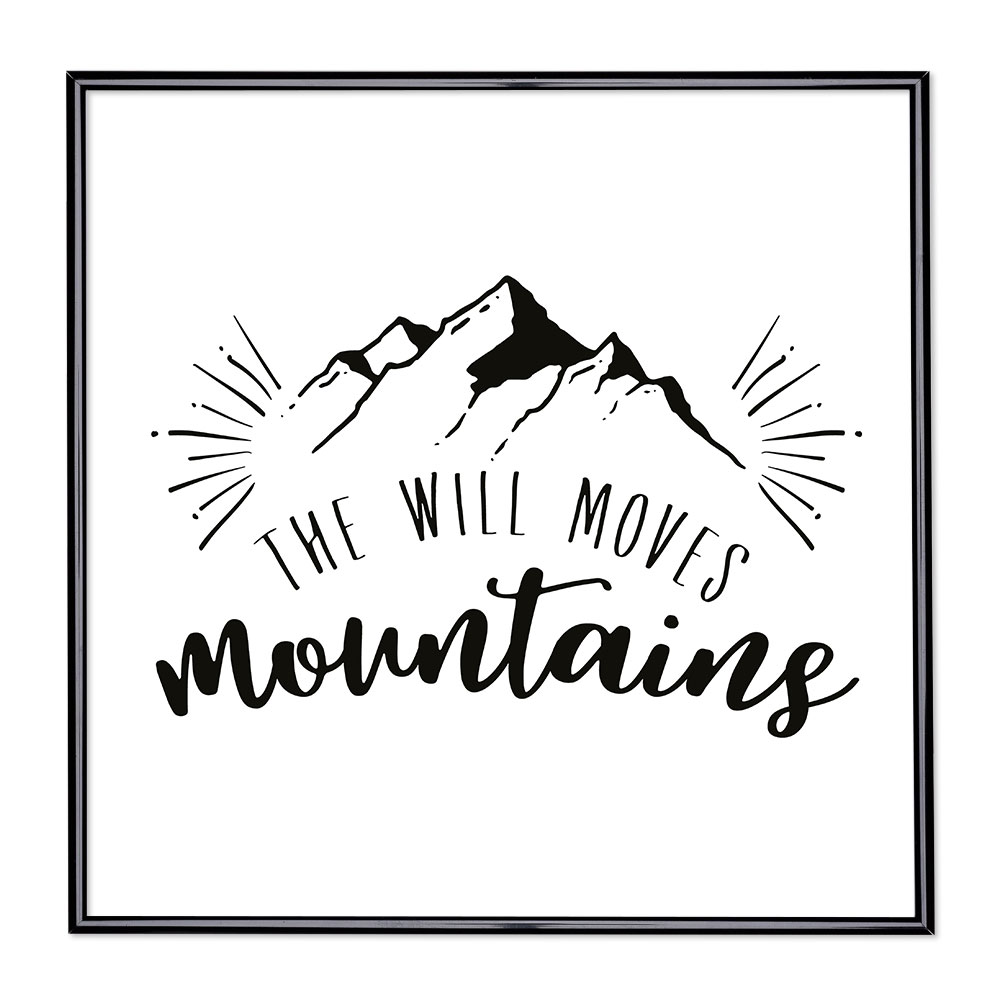 Scritta incorniciata The Will Moves Mountains