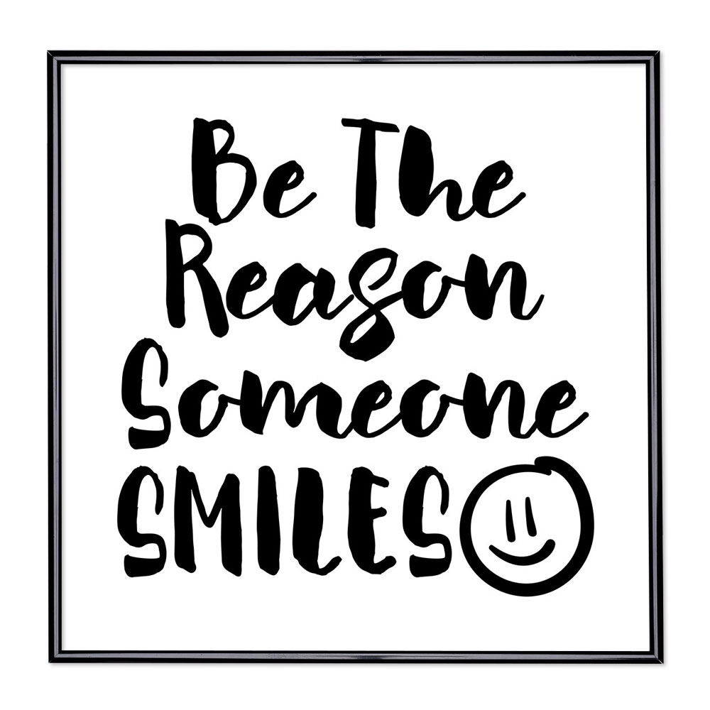Scritta incorniciata Be The Reason Someone Smiles