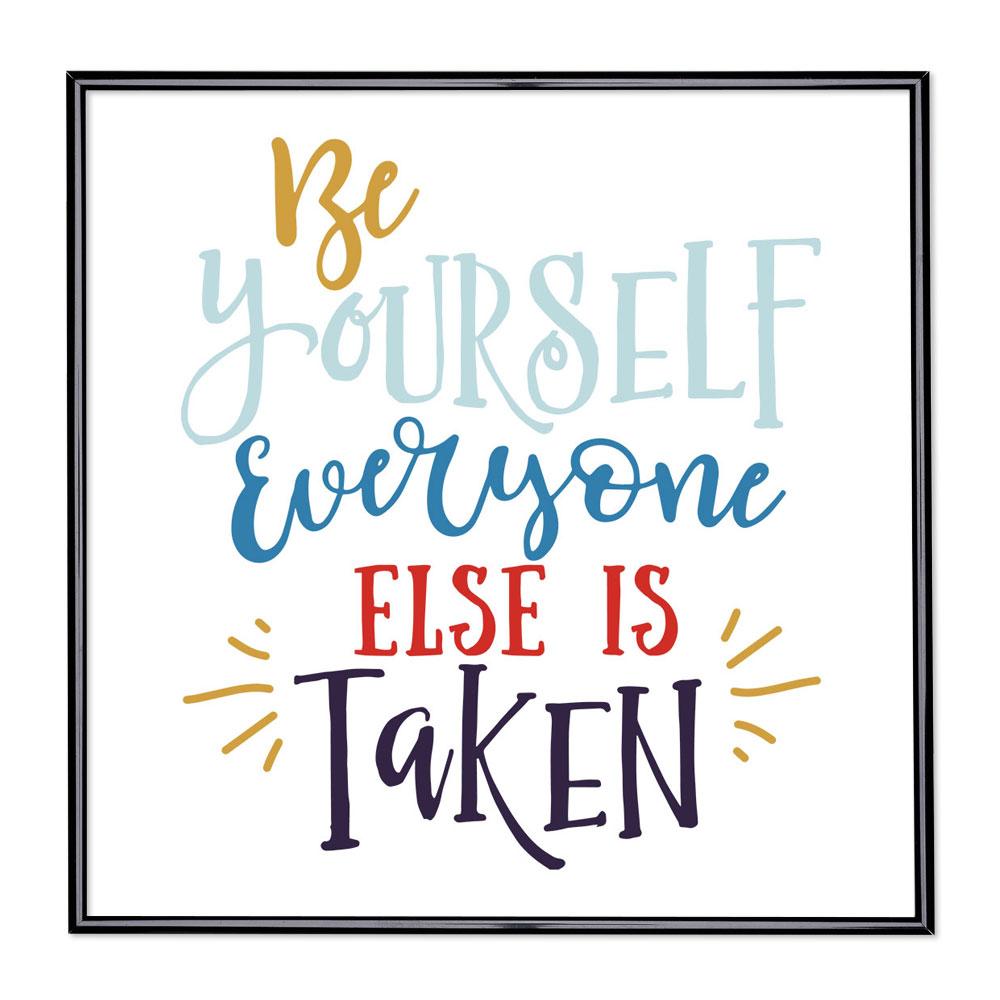 Scritta incorniciata Be Yourself Everyone Else is Taken