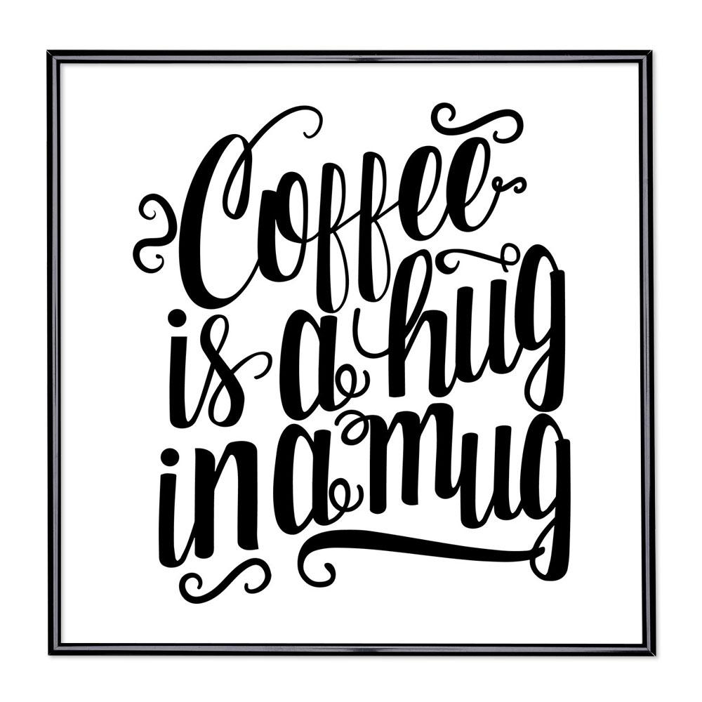 Scritta incorniciata Coffee Is A Hug In A Mug