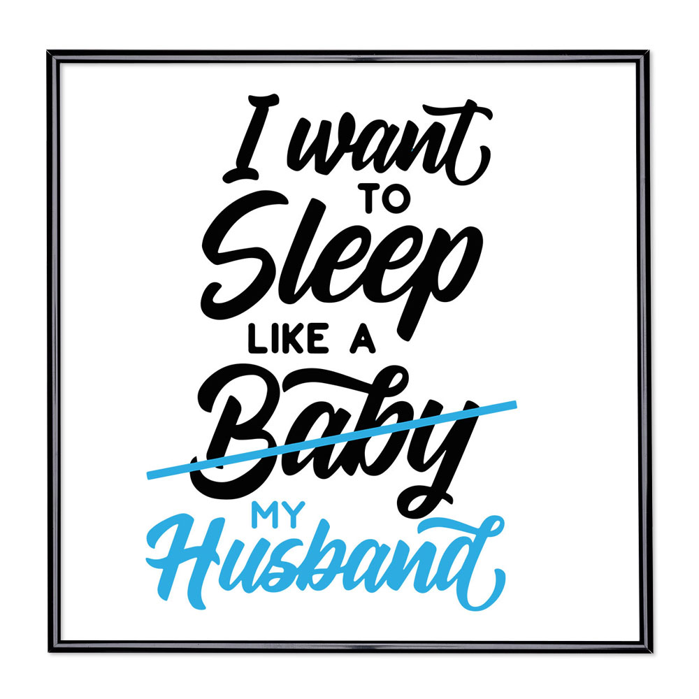 Scritta incorniciata I Want To Sleep Like A Baby