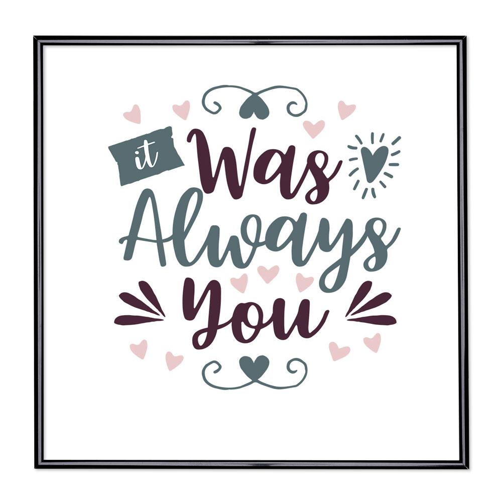 Scritta incorniciata It Was Always You