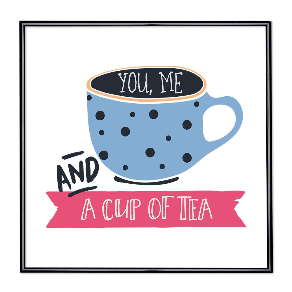 Scritta incorniciata You Me And A Cup Of Tea